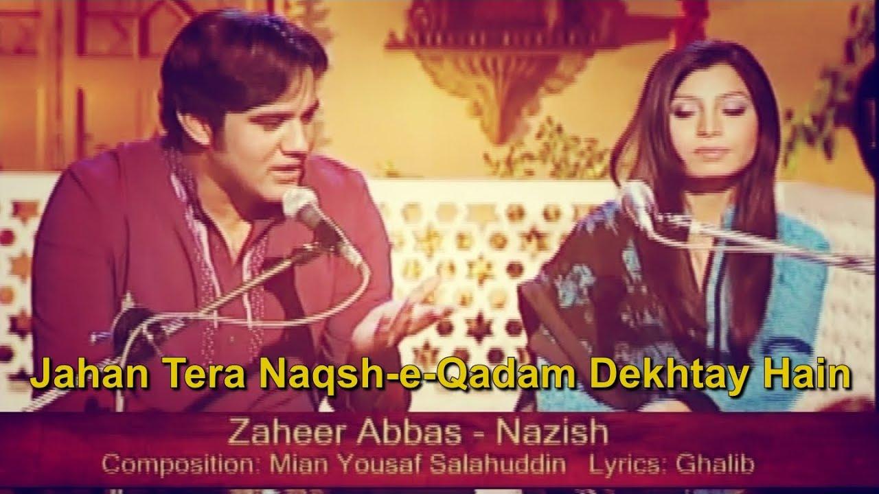 Jahan Tera Naqsh-e-Qadam Dekhtay Hain | Zaheer Abbas ...