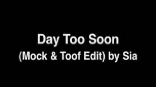 day too soon (mock. and  toof remix)