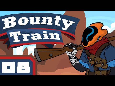 Pacifism Is Profit - Let's Play Bounty Train [Early Access] - Part 8