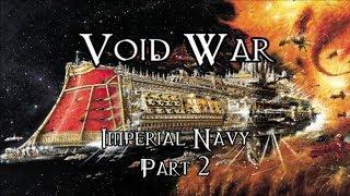 Void War - Imperial Navy - Part 2 (Battlecruisers & Battleships)