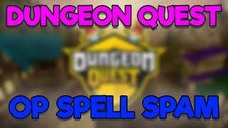 [NEW] ROBLOX HACK/SCRIPT ✅ DUNGEON QUEST ✅ SPAM SPELLS, NO COOLDOWN + MORE 😱 [FREE] [Mar 16]