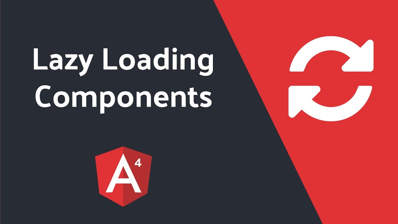 Lazy Loading Components in Angular 4
