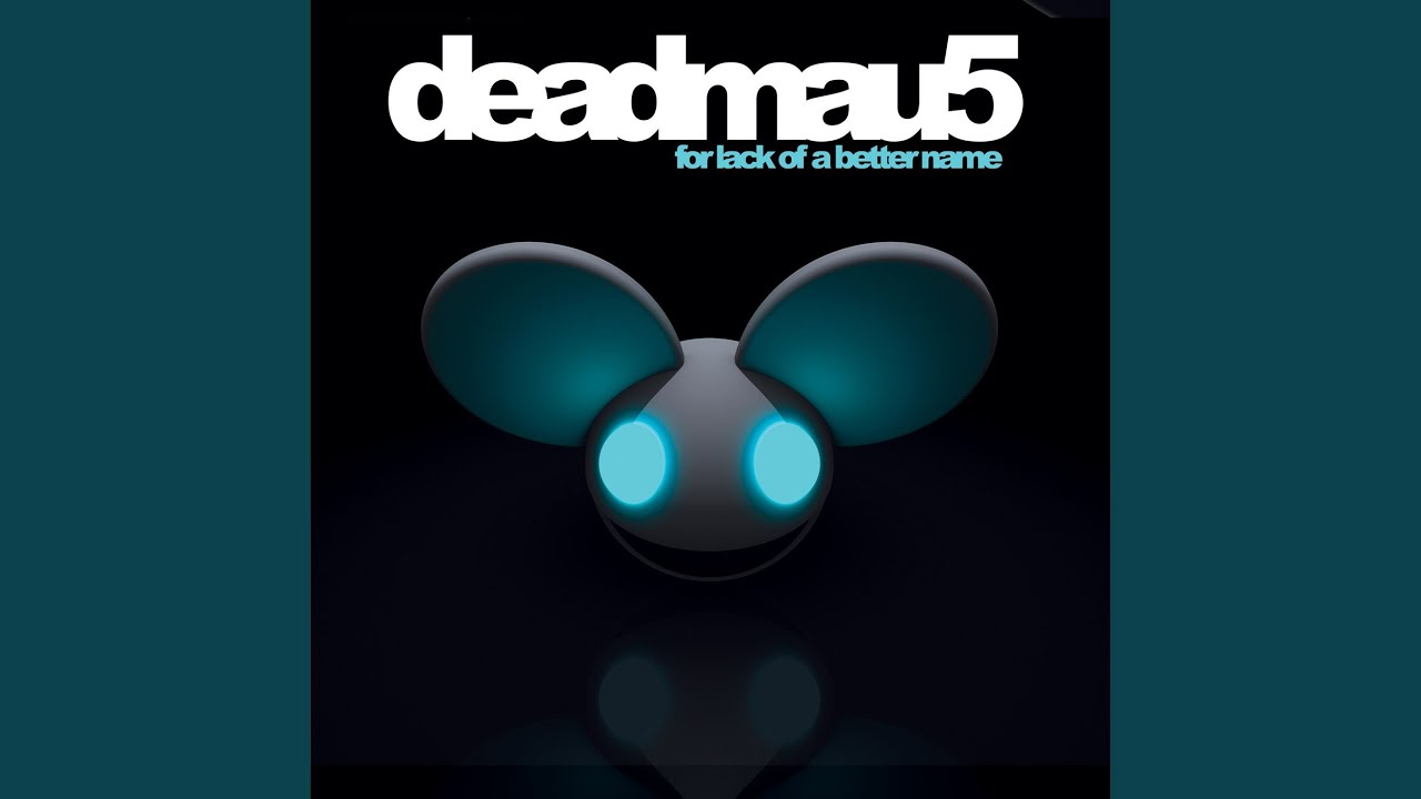 ‎For Lack of a Better Name by deadmau5 on Apple Music