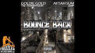 DJ Rah2k x Goldie Gold of Federation x Aftah Sum - Bounce Back [Thizzler.com Exclusive]