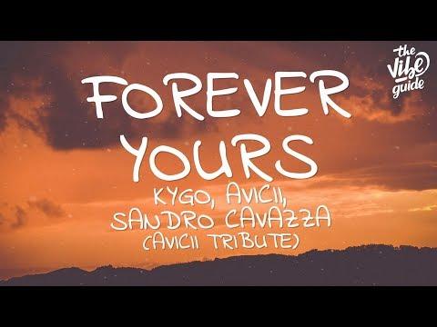 Kygo, Avicii & Sandro Cavazza - Forever Yours (Lyrics) Avicii Tribute