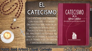 El CATECISMO de la IGLESIA CATÓLICA  ☕ Café Católico  Padre Arturo Cornejo ✔