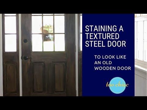 Staining a Textured Steel Door to Look Like Wood: DIY Hack 2018