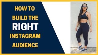 How To Build the RIGHT Instagram Audience