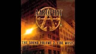 Aarophat - U Gotta Mean It