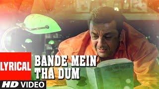 Lyrical: Bande Mein Tha Dum Vande Mataram | Lage Raho Munna Bhai | Sanjay Dutt, Arshad Warsi