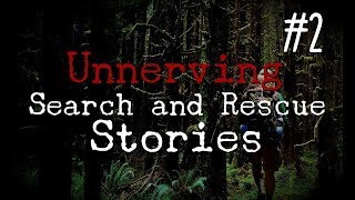 Stories From Search and Rescue #2 | NoSleep
