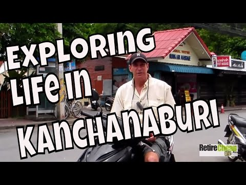 JC's Road Trip - Living as a RIPper in a Smaller City – Kanchanaburi, Thailand Part 1