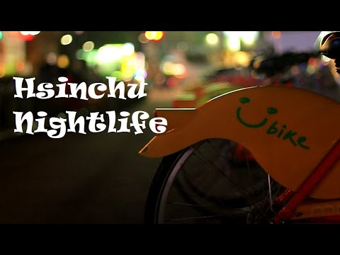 HSINCHU NIGHT LIFE