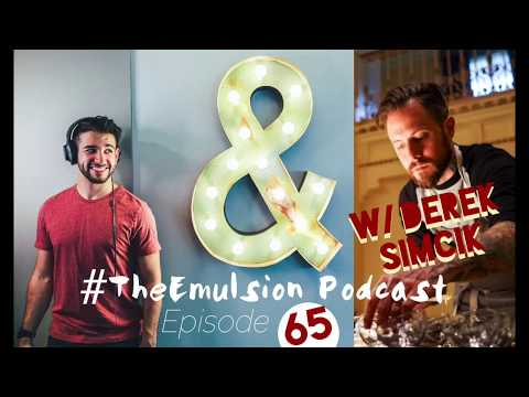 Chefs Changing Culture, Tattoos, & Knowing the Numbers w/ Derek Simcik - The Emulsion 65