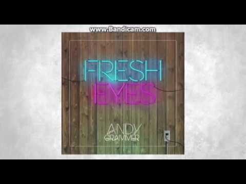 Andy Grammer - Fresh Eyes (Clean)