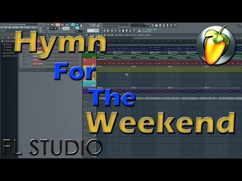 FL Studio 12 - Hymn For The Weekend (Download in description)