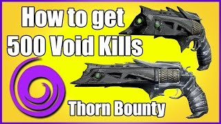 Destiny: Thorn Bounty Guide - How to get 500 Void Kills