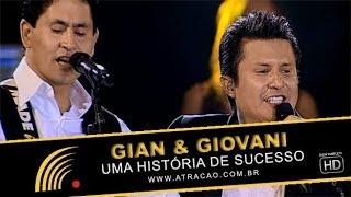 Gian & Giovani - Uma História De Sucesso - Show Completo - HD