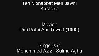Teri Mohabbat Meri Jawni - Karaoke - Pati Patni Aur Tawaif (1990) - Mohammed Aziz ; Salma Agha