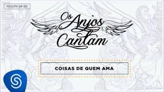 Jorge & Mateus - Coisas De Quem Ama (Os Anjos Cantam) [Áudio Oficial] thumbnail
