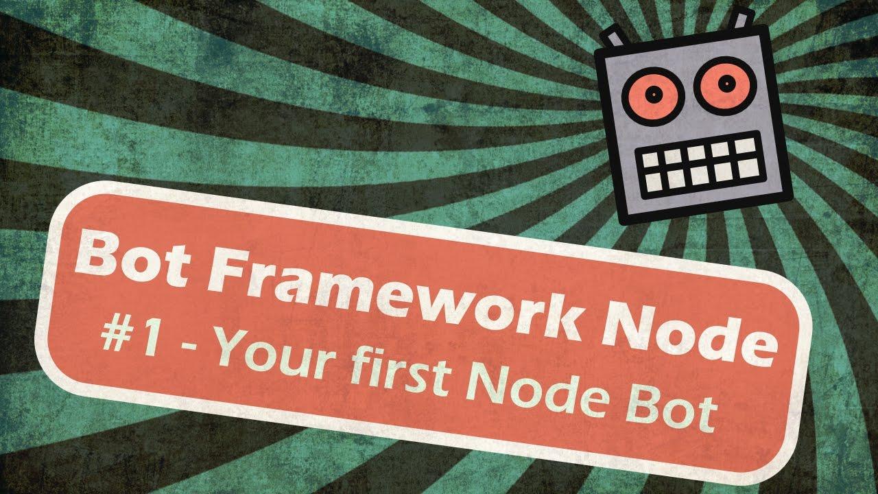 Microsoft Bot Framework Node - Your first Node Bot