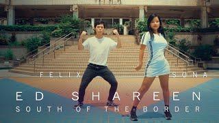 Ed Sheeran - South of the Border (feat. Camila Cabello & Cardi B) [DANCE COVER]