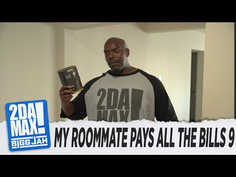 """MY ROOMMATE PAYS ALL THE BILLS EP.9"" l BIGG JAH"
