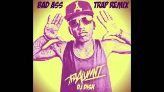 DJ DISH - Kid Ink - Bad Ass (Trap Remix)