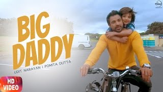 Big Daddy Full Song | Big Daddy | Udit Narayan | Pomita Dutta | Releasing on 21st April