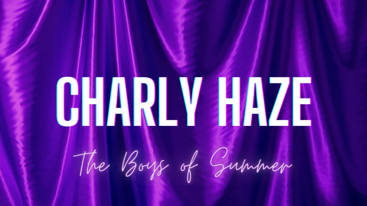 Charly Haze - The Boys Of Summer (Official Video)