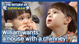 William wants a house with a chimney! (The Return of Superman) | KBS WORLD TV 210321