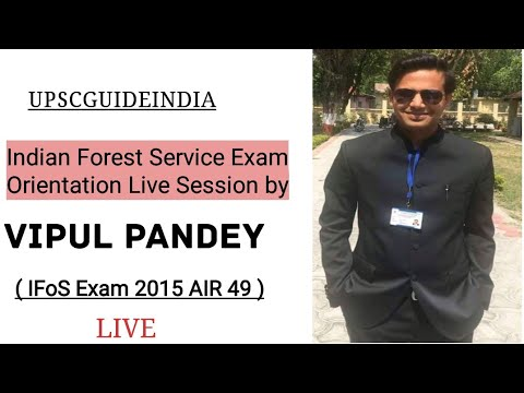Indian Forest Service Examination Orientation Live Session by Vipul Pandey , IFoS 2015 AIR 49