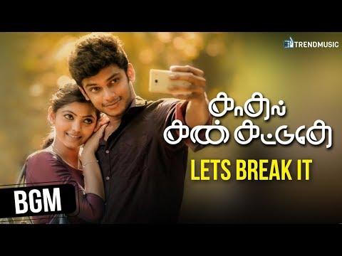 kadhal-kan-kattudhe-movie-songs-|-bgm-|-let's-break-it-|-athulya-|-pavan-|-trend-music