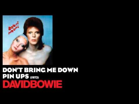 Don't Bring Me Down - Pin Ups [1973] - David Bowie