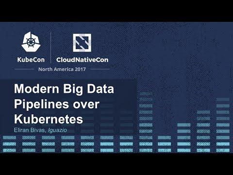 Modern Big Data Pipelines over Kubernetes [I] - Eliran Bivas, Iguazio