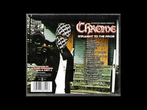 Chrome   Straight to the Pros full album