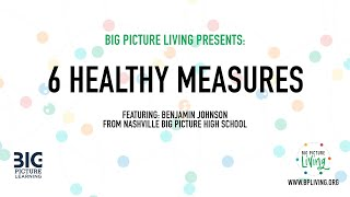 6 Healthy Measures| Ben from Big Picture Nashville | Big Picture Living Newscast