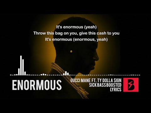 Gucci Mane - Enormous feat. Ty Dolla $ign...
