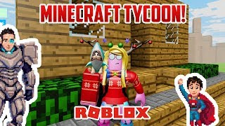 Roblox: Father and Son Play a MINECRAFT TYCOON