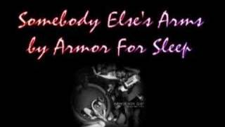 Somebody Elses Arms by Armor For Sleep YouTube Videos