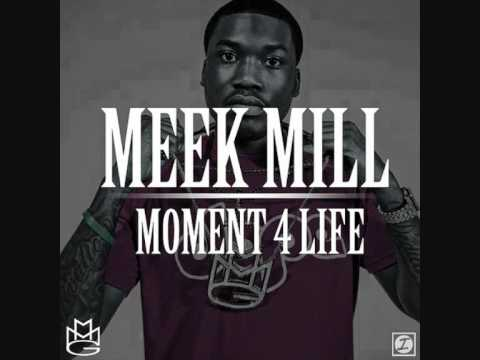 Meek Mill Moment 4 Life (Clean Version)