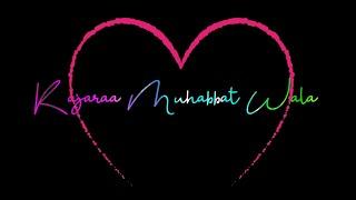 Kajra Mohabbat wala song status ¦¦ Black Screen WhatsApp Status ¦¦ love song status ¦¦