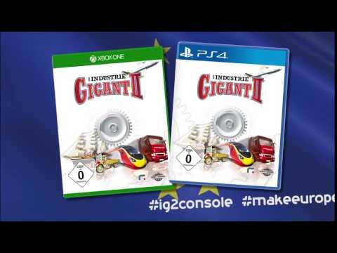 Industrie Gigant 2 - PS4 XBOX1 Teaser - Führe Europa in die Zukunft