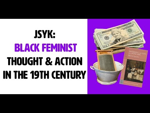 JSYK: 19th Century Black Feminist Thought and Action