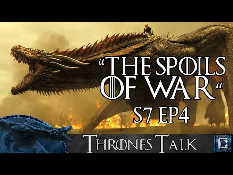 "Game of Thrones Season 7 Episode 4 ""The Spoils of War"" Review - Thrones Talk"