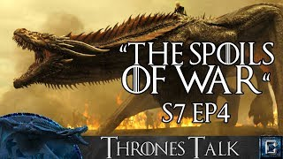 """Game of Thrones Season 7 Episode 4 """"The Spoils of War"""" Review - Thrones Talk"""