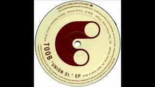Toob - Union Street (Kenny Hawkes Mix)