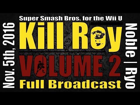 Kill Roy: Volume 2 ft. Noble   Ryo (Full Broadcast)