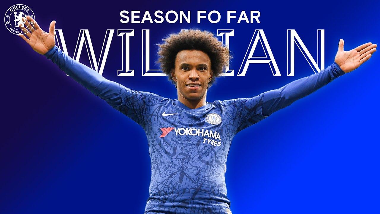 Willian   Season So Far   Chelsea FC 2019/20