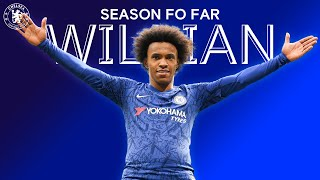 Willian | Season So Far | Chelsea Fc 2019/20